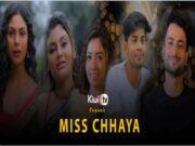 First On Net -Miss Chhaya Episode 3