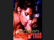 Adhuri Pyass (2021) UNRATED 720p HEVC HDRip 11UpMovies Hindi S01E01 Hot Web Series