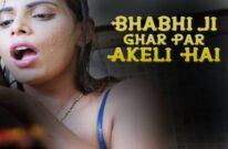 Bhabhi Ji Ghar Par Akeli Hai – 2021 – Hindi Hot Web Series – BigMovieZoo
