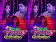 Today Exclusive- Humara Pyaar Chamatkar Episode 4